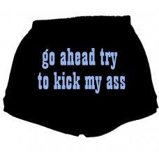 Go Ahead Try To Kick My Ass  - Workout Shorts Challenge